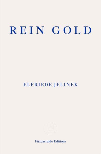 Rein Gold - Elfriede Jelinek