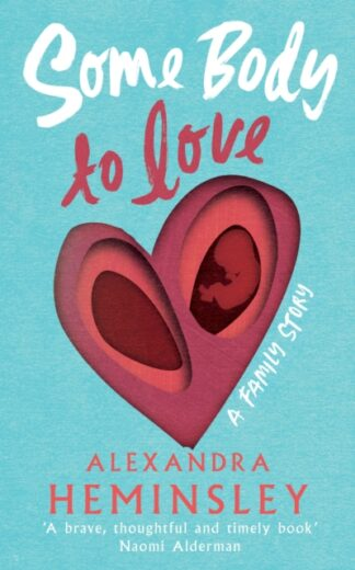 Somebody To Love-Alexander Heminsley