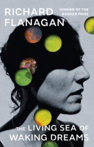 The Living Sea of Waking Dreams-Richard Flanagan