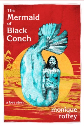 The Mermaid Of Black Conch-Monique Roffey