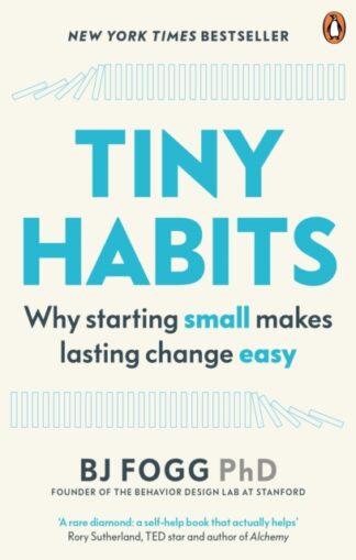 Tiny Habits - B J Fogg