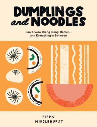 Dumplings And Noodles-Pippa Middlehurst