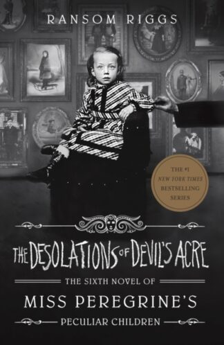 The Desolations Of Devil's Acre-Ransom Riggs