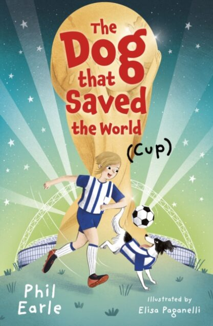 The Dog That Saved The World (Cup)-Phil Earle