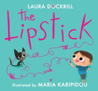 The Lipstick-Laura Dockrill &Maria Karipidou