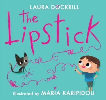 The Lipstick-Laura Dockrill &Maria Karipidou