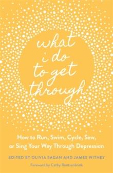 What I Do To Get Through-Olivia Sagan, James Withey