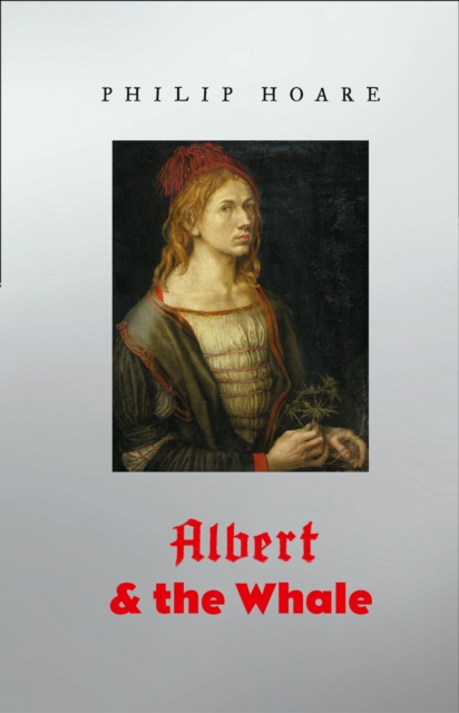 Albert And The Whale-Philip Hoare