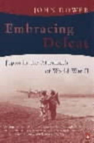Embracing Defeat-John Dower