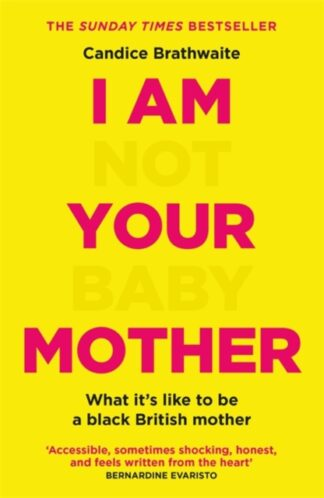 I Am Not Your Baby Mother-Candice Brathwaite