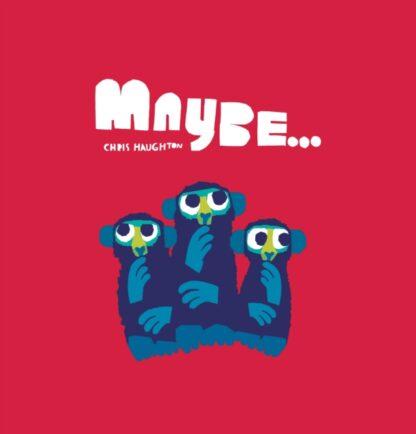 Maybe...-Chris Haughton