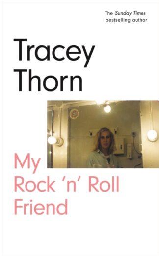 My Rock 'N' Roll Friend-Tracey Thorn