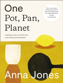 One Pot, Pan, Planet - Anna Jones