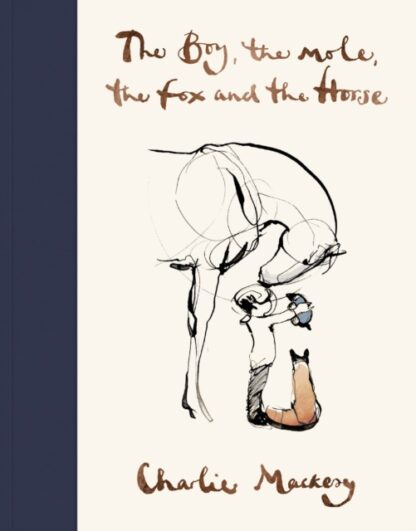 The Boy, The Mole, The Fox and the Horse-Charlie Mackesy