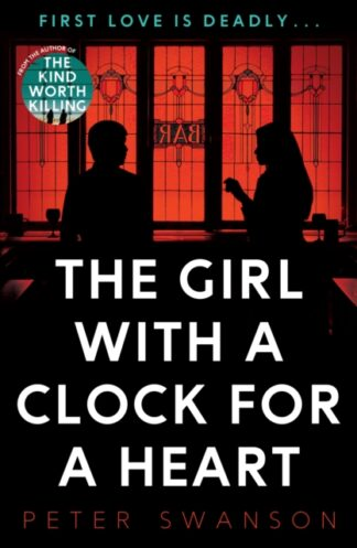 The Girl With A Clock For A Heart-Peter Swanson