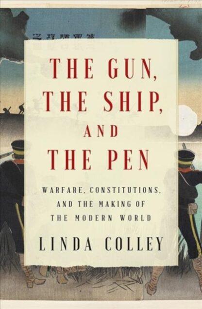 The Gun The Ship And The Pen-Linda Colley