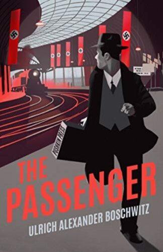The Passenger-Ulrich Alexander Boschwitz