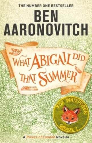 What Abigail Did That Summer - Ben Aaronovich