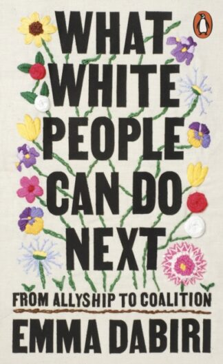 What White People Can Do Next-Emma Dabri