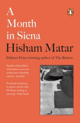 A Month In Siena-Hisham Matar