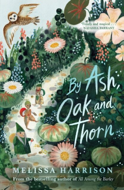 By Ash, Oak and Thorn-Melissa Harrison