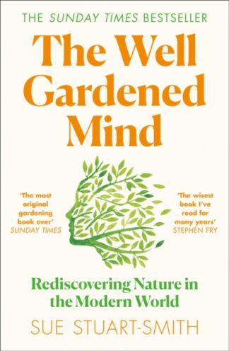 The Well Gardened Mind-Sue Stuart-Smith