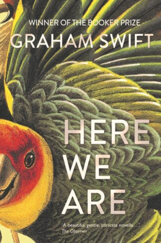 Here We Are-Graham Swift