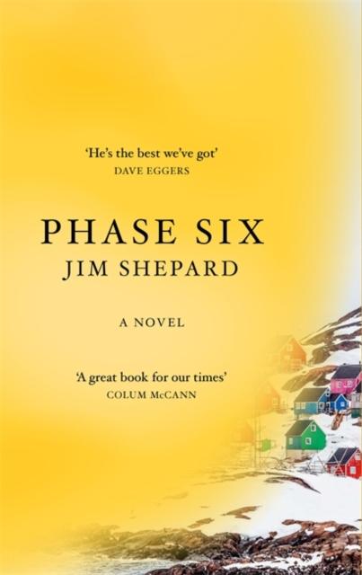Phase Six-Jim Shepard