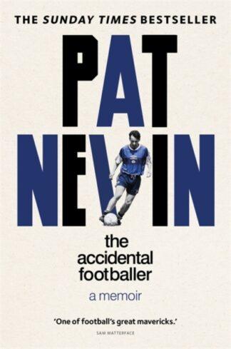 The Accidental Footballer-Pat Nevin