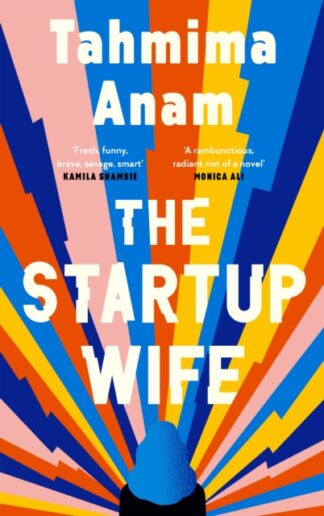 The Startup Wife-Tahmima Anam