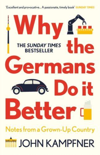 Why The Germans Do It Better-John Kampfner
