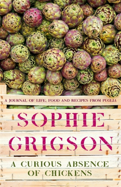 A Curious Absence Of Chickens-Sophie Grigson
