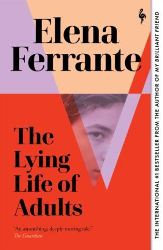 The Lying Life Of Adults-Elena Ferrante