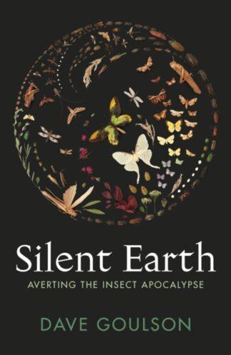 Silent Earth-Dave Goulson