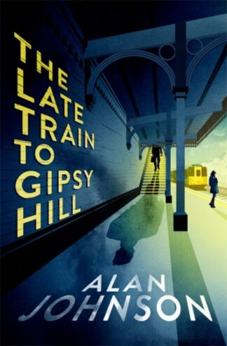 The Late Train To Gipsy Hill-Alan Johnson