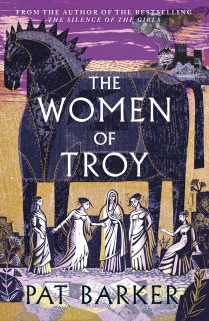 The Women Of Troy-Pat Barker