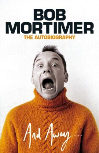And Away-Bob Mortimer