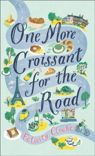 One More Croissant For The Road-Felicity Cloake