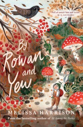 By Rowan and Yew-Melissa Harrison